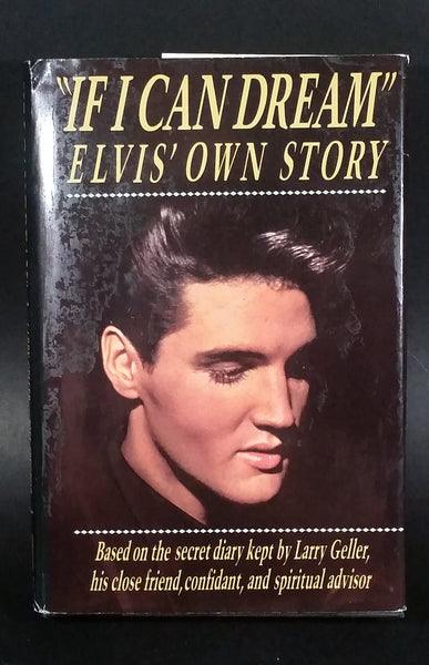 1989 If I Can Dream Elvis' Own Story By Joel Spector, Larry Geller, P. Romanowski Hard Cover Book w/ Dust Jacket - Treasure Valley Antiques & Collectibles