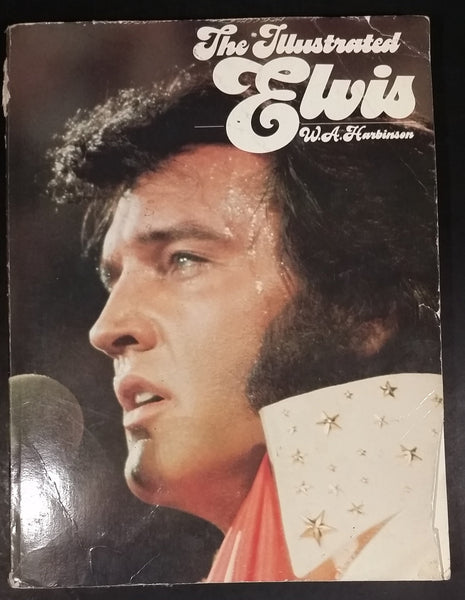 Vintage 1976 The Illustrated Elvis W.A. Harbison Paperback Book Over 400 Photos of The King of Rock & Roll Elvis Presley - Treasure Valley Antiques & Collectibles