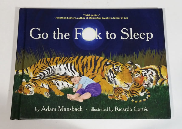 Go the F**K to Sleep Hard Cover Book By Adam Mansbach Illustrated by Ricardo Cortes