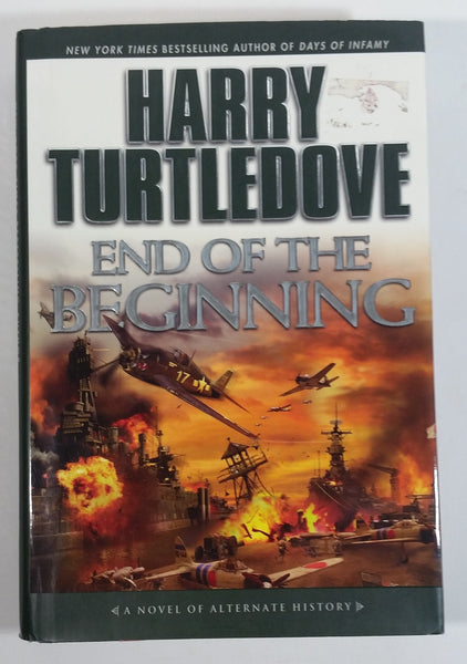 "End of the Beginning ""A Novel of Alternate History"" By Harry Turtledove Hard Cover Book"