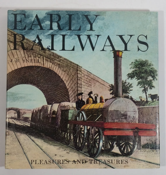 Vintage 1967 Early Railways Pleasures and Treasures By J.B. Snell Hard Cover Book