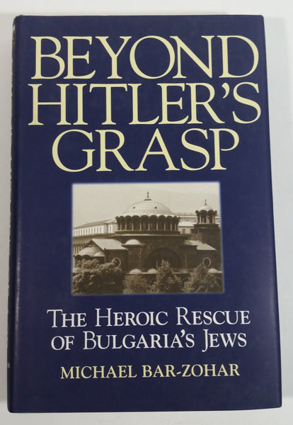 1998 Beyond Hitler's Grasp The Heroic Rescue of Bulgaria's Jews Hard Cover Book By Michael Bar-Zohar First Edition