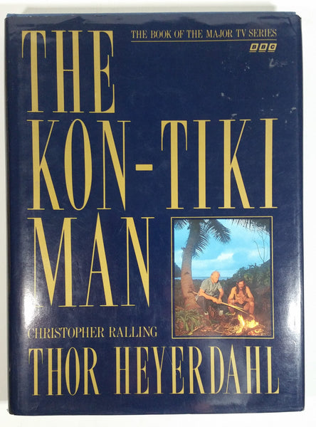 The Kon-Tiki Man Hard Cover Book - Christopher Ralling, Thor Heyerdahl - BBC TV Series
