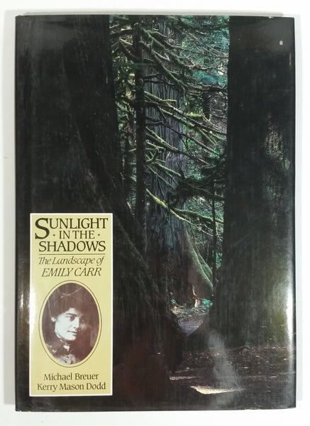 Sunlight In The Shadows: The Landscape of Emily Carr Hard Cover Book - Michael Breuer, Karry Mason Dodd - Oxford