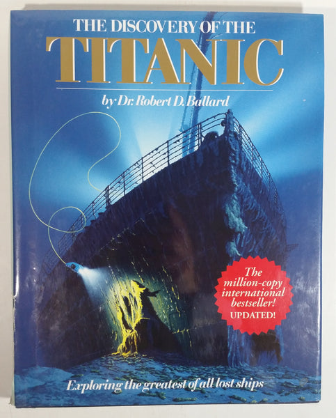 The Discovery of the Titanic 'Exploring the greatest of all lost ships' Hard Cover Book by Dr. Robert D. Ballard