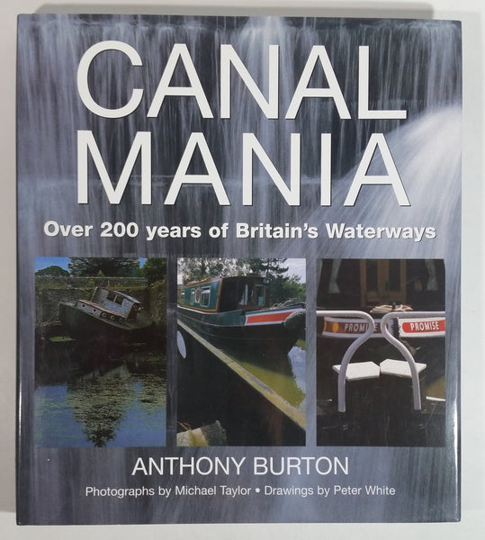 Canal Mania Over 200 years of Britain's Waterways Book - Anthony Burton - 2006 Edition