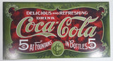 "Early 1900's Style 'Delicious and Refreshing' Drink Coca-Cola 5 Cents At Fountains In Bottle 8 1/2"" x 16"" Tin Metal Sign Coke Soda Pop Collectible"