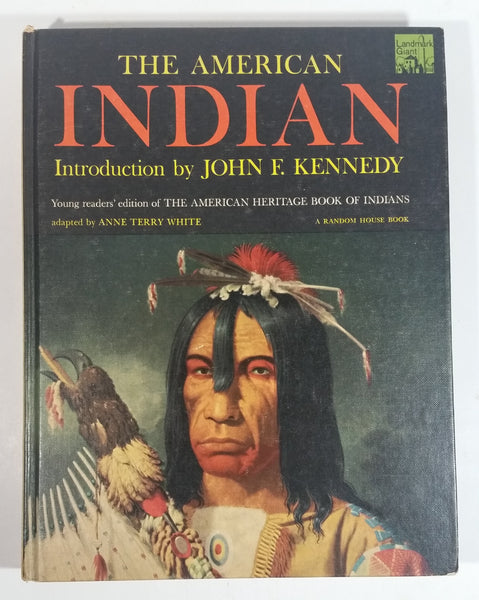 1963 The American Indian Hard Cover Book - Introduction by John F. Kennedy - Adapted by Anne Terry White - Random House