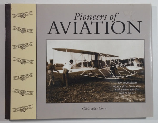 Pioneers of Aviation 'The magnificent history of the brave men and women who first took to the air' Hard Cover Book - Christopher Chant - Grange