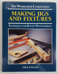 The Workshop Companion Making Jigs and Fixtures Techniques For Better WoodWorking Hard Cover Book - Nick Engler