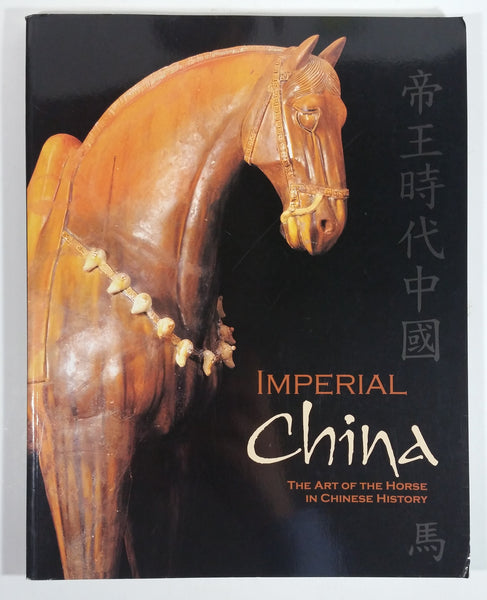Imperial China - The Art of The Horse in Chinese History Paperback Book