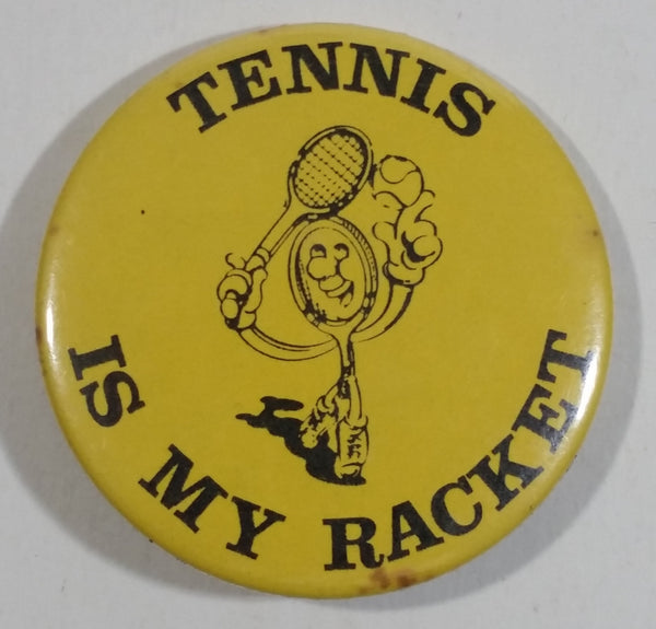 Tennis Is My Racket Circular Round Yellow Button Pin Sports Collectible