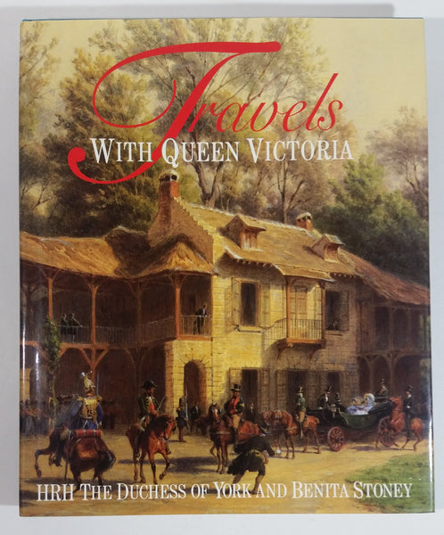 Travels with Queen Victoria HRH The Duchess of York and Benita Stoney Hard Cover Book - Weidenfeld & Nicolson