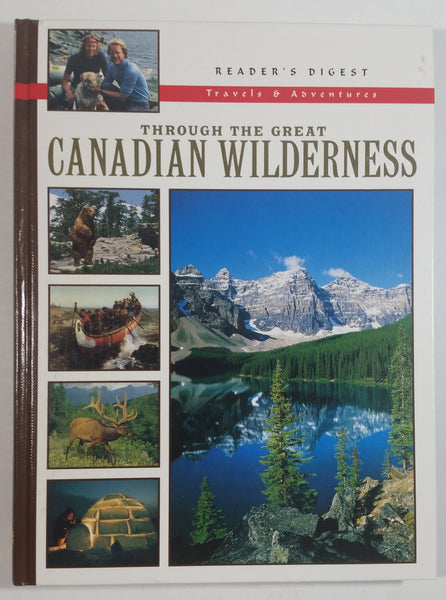 Reader's Digest Travels & Adventures Through The Great Canadian Wilderness Hard Cover Book