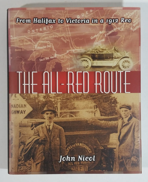 The All-Red Route 'From Halifax to Victoria in a 1912 Reo' Hard Cover Book - John Nicol - Automotive Travel Collectible