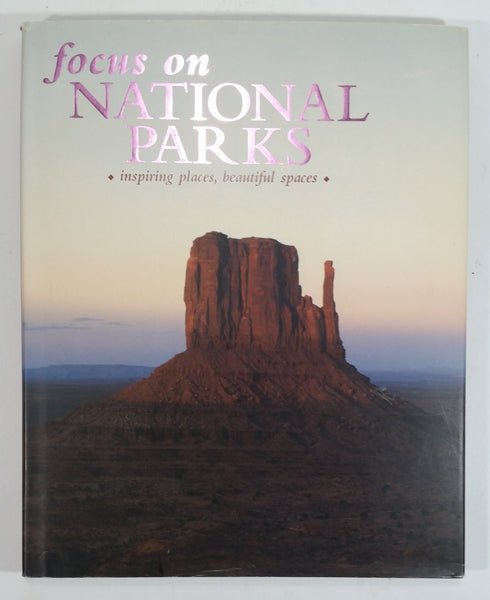 Focus on National Parks 'inspiring places, beautiful spaces' Hard Cover Book