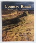 Country Roads British Columbia & SW Alberta Paperback Book - Liz & Jack Bryan - Travel Tourism Collectible
