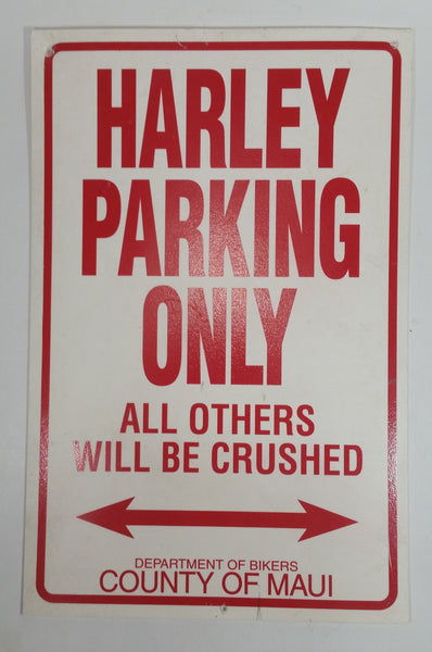 "Harley Parking Only All Other Will Be Crushed Department of Bikers County of Maui White and Red Plastic Sign 8 1/2"" x 13"""