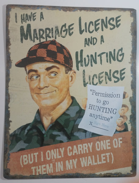 "I Have A Marriage License And A Hunting License (But I Only Carry One Of Them In My Wallet) 13"" x 17"" Tin Metal Sign Rustic Cabin Hunting Decor"