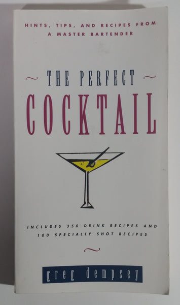 The Perfect Cocktail Paperback Book by Greg Dempsey