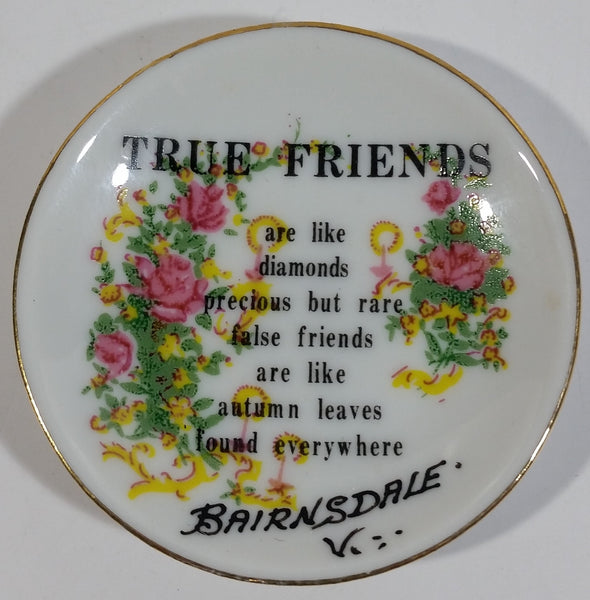 "Bairnsdale ""True Friends are like diamonds precious but rare false friends are like autumn leaves found everywhere"" Tiny 2"" Diameter Collector Plate"