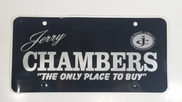 "Jerry Chambers Chevrolet Cadillac ""The Only Place To Buy"" Dealership Plastic Vanity License Plate"