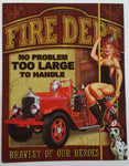 "24/7 Fire Dept No Problem Too Large To Handle Babe On A Fire Pole with Dalmatian Dog Bravest Of Our Heroes 12 1/2"" x 16"" Tin Metal Sign"
