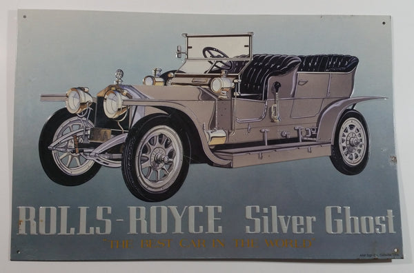 "1993 Rolls-Royce Silver Ghost ""The Best Car In The World"" 10"" x 16 1/2"" Embossed Tin Metal Sign"