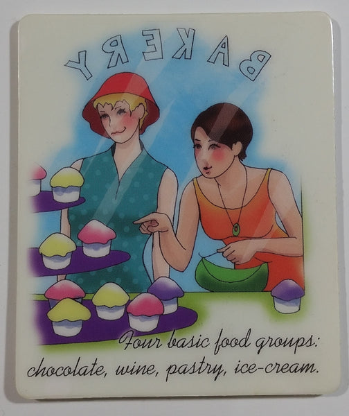 "Bakery Window Display ""Girlfriends"" Four basic food groups: chocolate, wine, pastry, ice-cream Fridge Magnet"