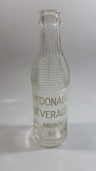 Rare Antique 1930s McDonald's Beverages Nelson B.C. 6 ½ oz Ringed Clear Glass Soda Pop Bottle