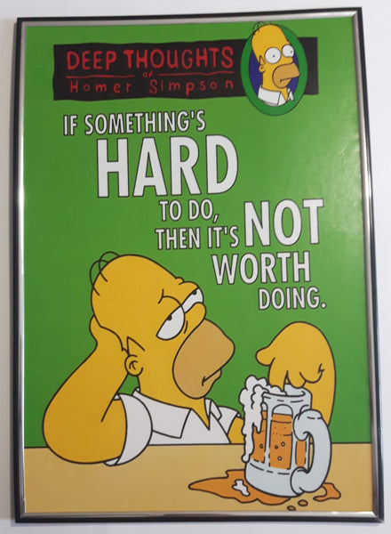 "The Simpsons Deep Thoughts of Homer Simpson ""If Something's Hard To Do, Then It's Not Worth Doing."" Beer Themed 1/4"" x 12 1/2"" x 16 1/2"" Framed Thick Paper Poster"