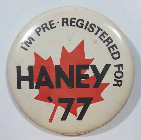 "I'm Pre-Registered For Haney '77 2 1/4"" Diameter Round Button Pin"