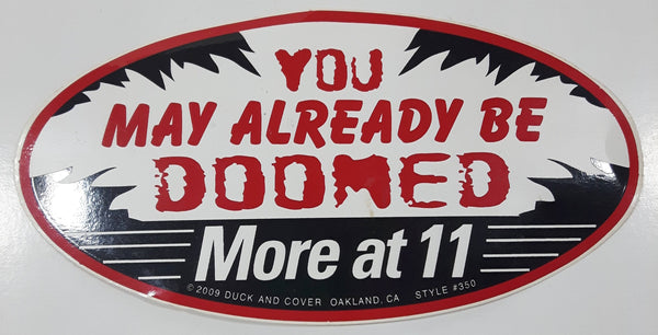 2009 Zip Strips Removable Bumper Sticker 'You May Already Be Doomed More at 11' Style #350