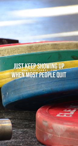 just keep showing up when most people quit