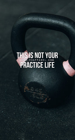 This is not your practice life