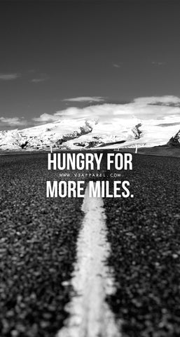 Hungry for more miles.
