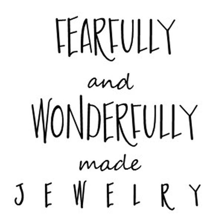 Fearfully and Wonderfully made Jewelry