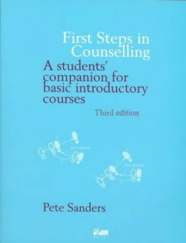 First Steps in Counselling: A Students' Companion for Basic Introductory Courses