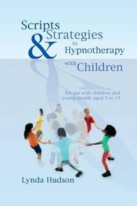 Scripts and Strategies in Hypnotherapy with Children