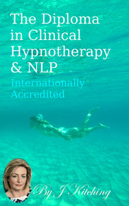 The Diploma in Clinical Hypnotherapy & NLP: Internationally Accredited