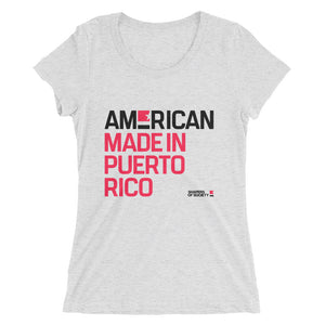 American. Made in Puerto Rico. Women T