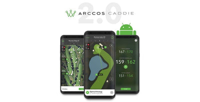 Arccos Golf Announces Next-Generation Artificial Intelligence Platform, Arccos Caddie 2.0, Now Available for Android