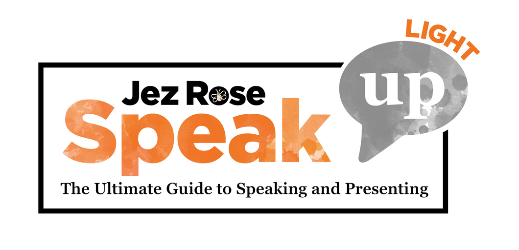 Speak Up Light! - A Guide to Speaking and Presenting