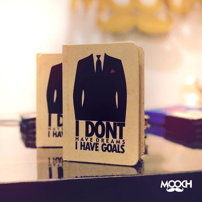 I DON'T HAVE DREAMS I HAVE GOALS - Mistics