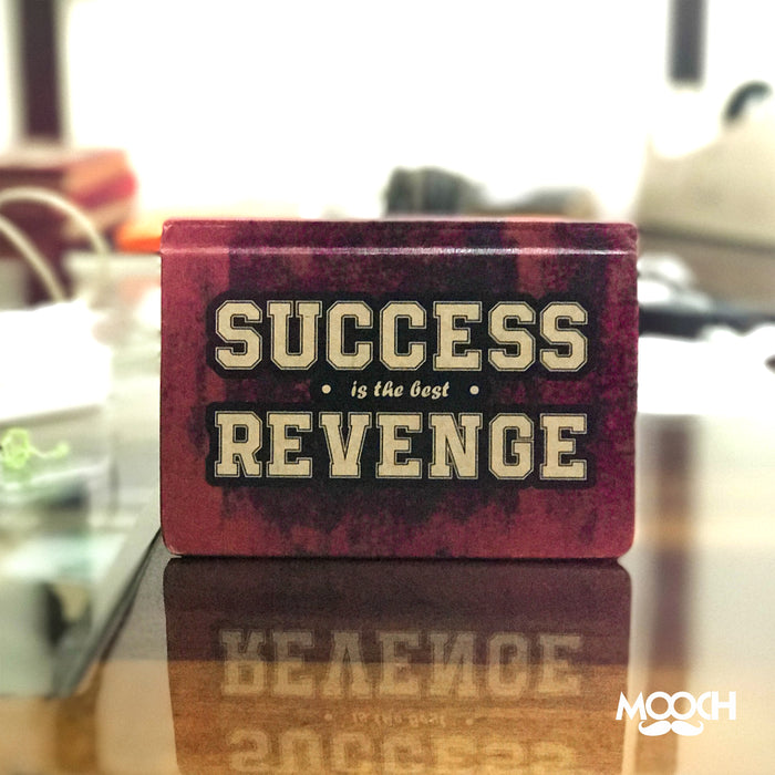 SUCCESS  IS THE BEST REVENGE - Mistics