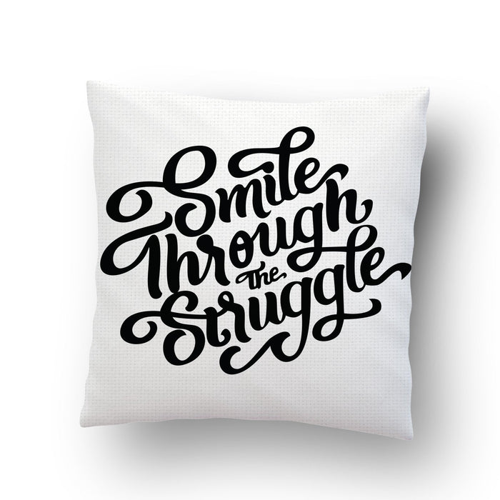 Smile Through The Struggle Cushion Cover