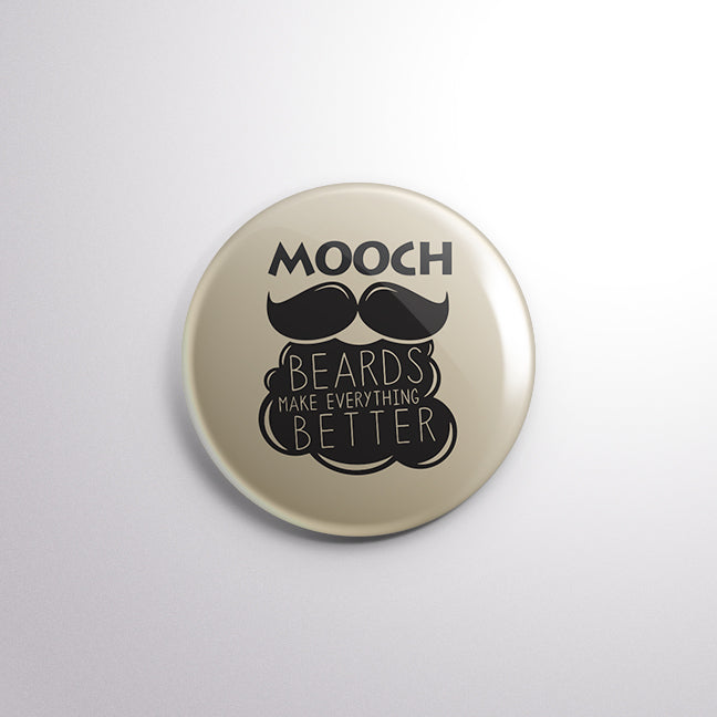 Mooch & Beard Make Everything Better - Mistics