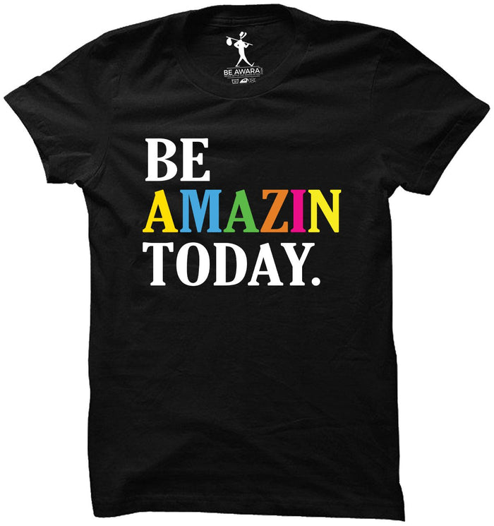 Be Amazing Today T-Shirt - Mistics
