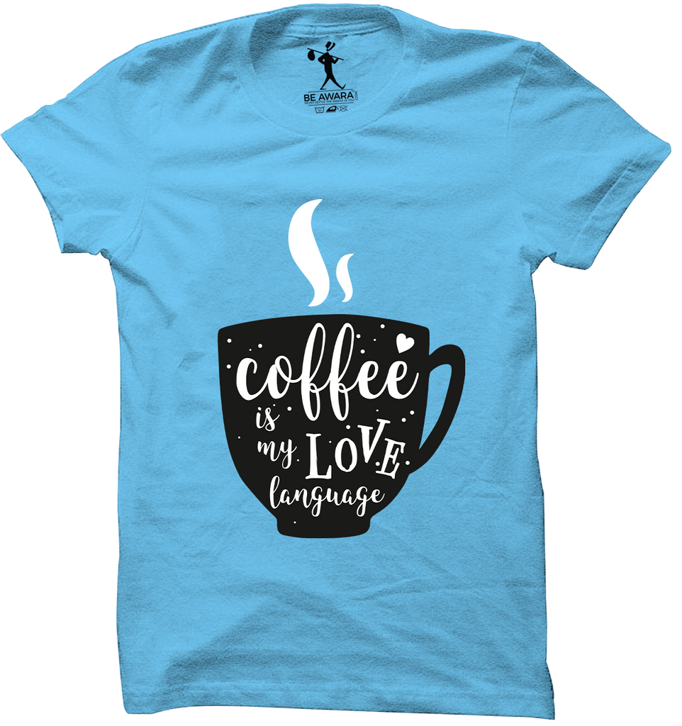 Coffee Is My Love Language T-Shirt - Mistics