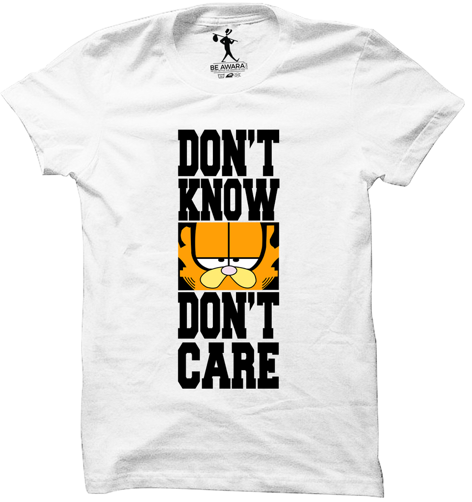 Dont Know Dont Care T-Shirt - Mistics